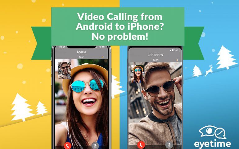 video calling from Android to iOS and from iOS to Android has never been easier. Call internationally and for free with the eyetime app